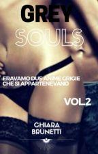 Grey Souls (Sequel di Dark Soul)  by ChiaraBrunetti3
