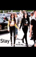 Stay (Camren) by LMJandKCC
