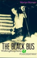 The Black Bus (Marilyn Manson FanFiction) by PogoDeathray