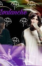 Avalanche | Oli Sykes Ff | by LaceUpAlly by LaceUpAlly