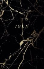I G E N by Andisty14