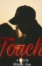 Touch by hirari123