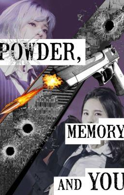 Đọc truyện [JungMi/JeongMi] Thuốc súng, ký ức và em