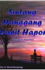 Sintang Hanggang Dapit Hapon (Maikling kwento) by MachoGwapingz