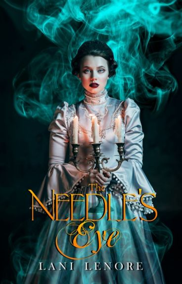 The Needle's Eye (novel preview) by Lani_Lenore