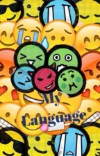 My Language by RepresentingAllNerds