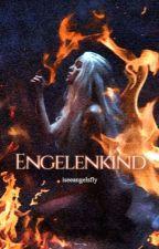 Engelenkind - De Ontketening by iseeangelsfly