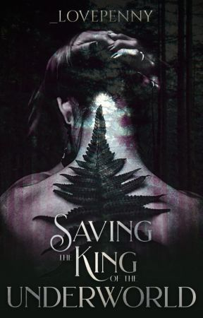 Saving the King of the Underworld | Book 2 by _lovepenny