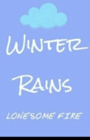 Winter Rains [ COMING SOON ] by Lonesome_Fire