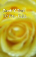 Danh Y Thái Tử Phi - FuLL by yellow072009