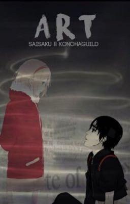 Đọc truyện Art - Nghệ thuật [SaiSaku][Translated Fanfic]
