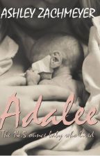 Adalee: The 14.5 ounce Baby Who Lived by ashleyzachmeyer