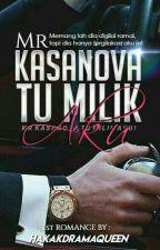 [OG] Mr. Kasanova Tu Milik Aku! by HakakDramaQueen