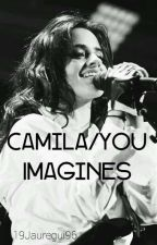 Camila/you Imagines by 19Jauregui96
