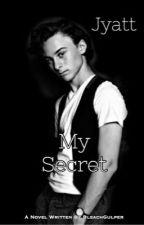 My Secret [Jyatt] by BleachGulper