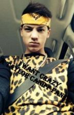 I Want Crazy~A Taylor Caniff FanFic by ElsaaPettersson