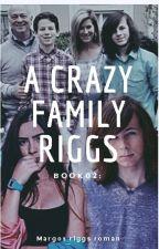 A CRAZY FAMILY RIGGS 2 by MARGOTROMAN9