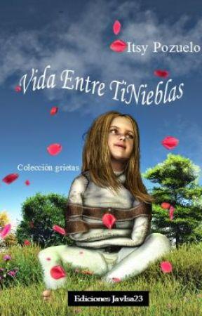 Vida Entre Tinieblas by ItsyPozuelo