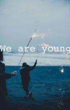 We Are Young by ImYoungHero