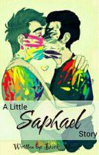 A Little Saphael Story  by xxdark_angel7705x