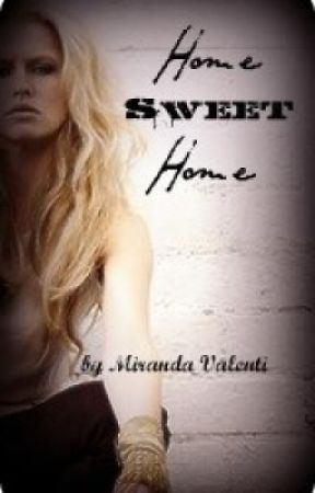 Home Sweet Home {ON HOLD} by MoreFallenMoments