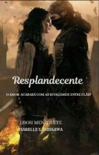 Resplandecente  by Looh_Meneguete