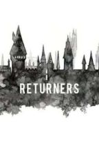 Returners ▪ A Harry Potter Fanfic by anderhummelchild_