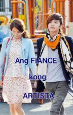 Ang Fiance Kong Artista #Wattys2015 by Kirssygrl