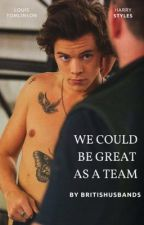 We could be great as a team  by britishusbands