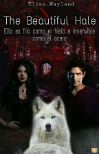 The Beautiful Hale {Scott McCall Love Story} *En pausa* by a30032005