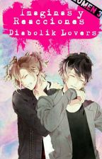 [ Imaginas Y Reacciones ] Diabolik Lovers (♡ω♡) [[Volumen 3]] by Misaki_Oshima