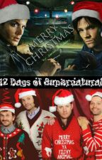 12 Days Of Supernatural (Drabbles)  by JamieLynnCasley