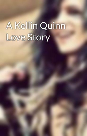 A Kellin Quinn Love Story by VickySimp