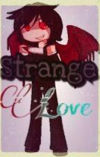 Strange Love by PhoenixWolf74