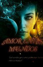 Amor entre Mundos by gabrielaramoskuster1