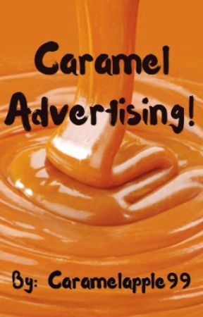 Caramel Advertising!  by Caramelapple99