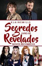 Segredos Revelados - Livro 2 by KlaineMills