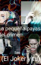 La Pequeña Payasa del Crimen(Joker Y Tu) by MarianaCoelloRdz