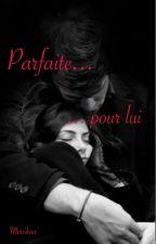 Parfaite, pour lui... by Mersikaa
