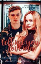 ||MartinGarrix:Tell me you love me||#UMA #CsEditionsNovela2017 by RooseOrtega
