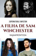 A filha de Sam Winchester - Livro 1 by Ui_Afrontosa
