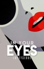 In Your Eyes • ongoing by emptyseoul