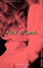 Fuck friend. {Taehyung} by bangtanboysdicks