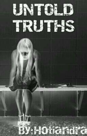 UNTOLD TRUTHS by Hotiandra