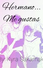 HERMANO...ME GUSTAS 《One-shot's》-Diabolik Lovers by _-KyraSakamaki-_