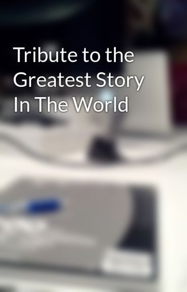 Tribute to the Greatest Story In The World by testorrie