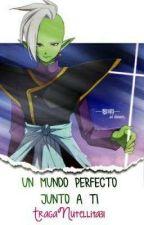 un mundo perfecto junto a ti,Mi Amor (zamasu y tu) by Homicidalhatsune666