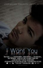 I Want You • L.T.  by harry__happy
