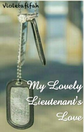 My  Lovely Lieutenant's  Love by Violetafifah
