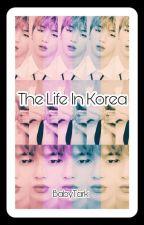 ~ °•The Life in Korea•° ~ by BabyTark